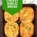 Pinterest graphic. Easy cheesy garlic bread with text