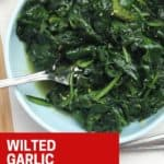 Pinterest graphic. Buttered wilted spinach with text.