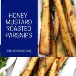 Pinterest graphic. Honey mustard roasted parsnips with text.