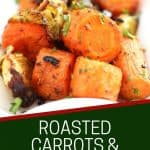 Pinterest graphic. Roasted carrots with Brussels sprouts, with text overlay.