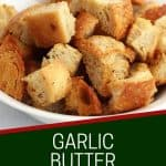 Pinterest graphic. Garlic butter croutons with text.