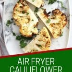 Pinterest graphic. Air fryer cauliflower steaks with text overlay.
