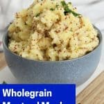 Pinterest graphic. Wholegrain mustard mashed potatoes with text.