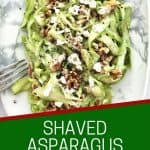Pinterest graphic. Shaved asparagus salad with text overlay.