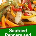 Pinterest graphic. Sautéed bell peppers and onions with text overlay.