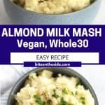 Pinterest graphic. Almond milk mashed potatoes with text overlay.