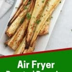 Pinterest graphic. Air fryer roasted parsnips with text overlay.