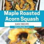 Pinterest graphic. Maple roasted acorn squash with text overlay.